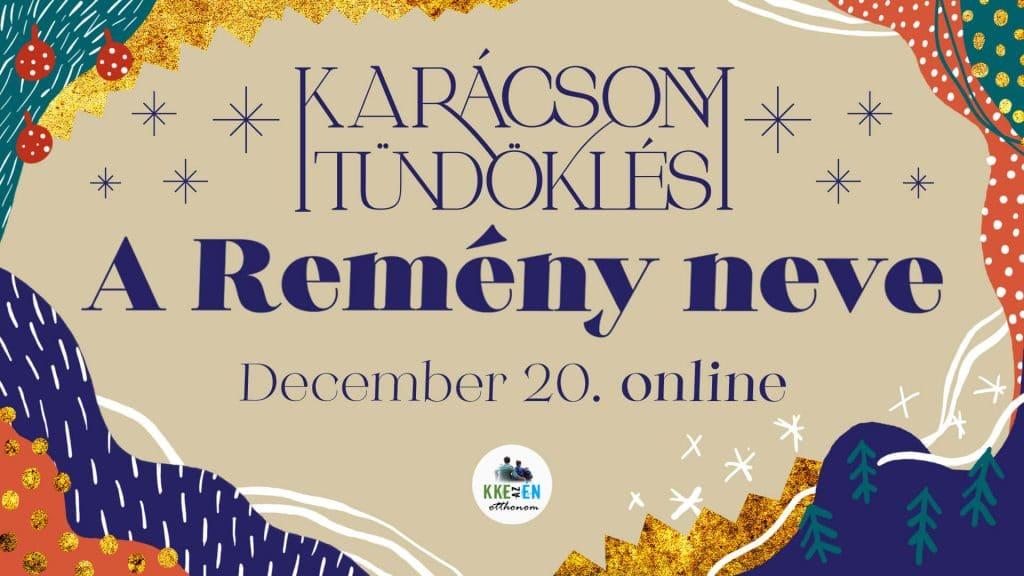 Karácsonyi Tündöklés 2020 december 20 Online 15:45